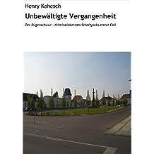 Unbewältigte Vergangenheit: Der Rügenschwur - Kriminaloberrats Scholtyseks erster Fall