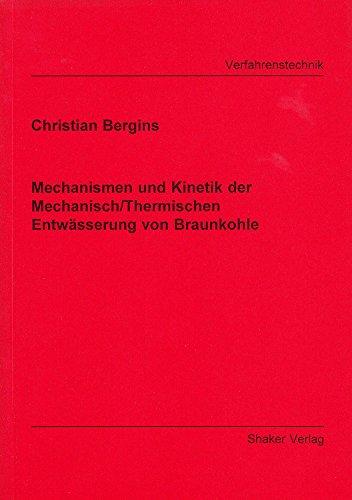 Mechanismen und Kinetik der Mechanisch/Thermischen Entwässerung von Braunkohle -