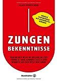 Zungenbekenntnisse: Warum der Wein im Urlaub besser schmeckt und andere Fakten und Wunder aus der Welt der Sinne - Klaus Dürrschmid