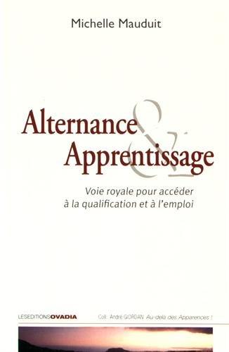Alternance et apprentissage : voies royales pour accéder à la qualification et à l'emploi ! par