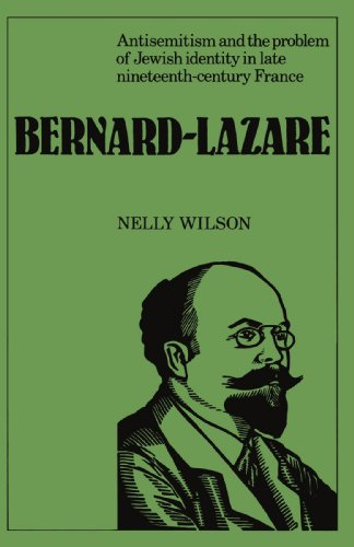 Bernard-Lazare: Antisemitism and the Problems of Jewish Identity in Late Nineteenth-Century France