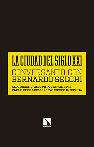 La ciudad del siglo XXI: Conversando con Bernardo Secchi (Mayor)