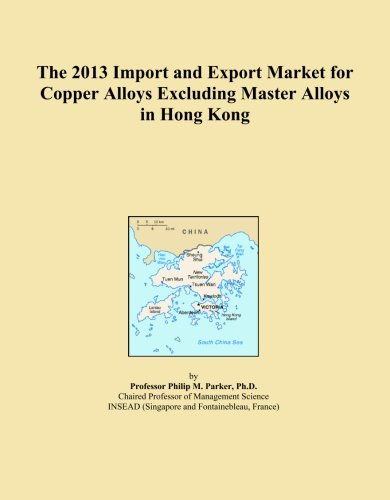 the-2013-import-and-export-market-for-copper-alloys-excluding-master-alloys-in-hong-kong