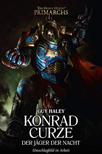 Konrad Curze - Der Jäger der Nacht: The Horus Heresy - Primarchs 12