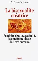 La bisexualité créatrice : De l'embryon au génie