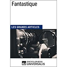 Fantastique: Les Grands Articles d'Universalis (French Edition)
