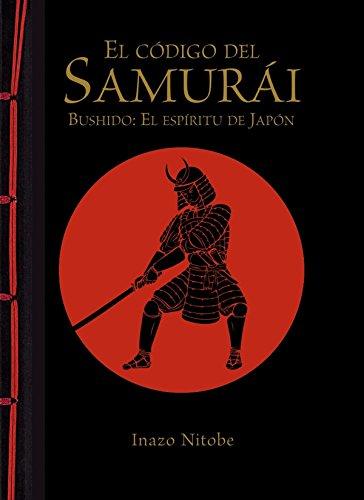 El código del samurái. Bushido: El espíritu de Japón (Encuadernación artesana) por Tikal Ediciones S a