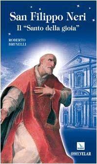 San Filippo Neri. Il «santo della gioia»