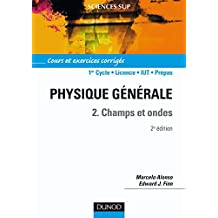 Physique générale,  tome 2 : Champs et ondes - Cours et exercices corrigés