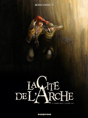 La Cité de l'Arche - Tome 03: Lumière morte / Lumière vive