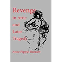 Revenge in Attic and Later Tragedy (Sather Classical Lectures)