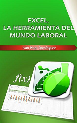 EXCEL, LA HERRAMIENTA DEL MUNDO LABORAL por Iván Pinar Domínguez