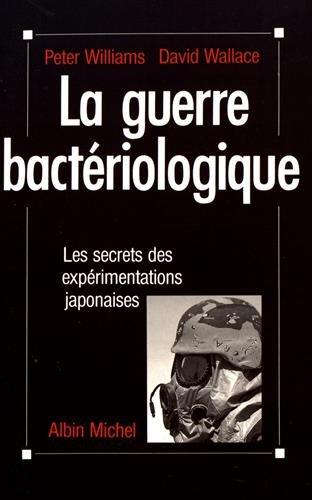 La guerre bactriologique : Les secrets des exprimentations japonaises