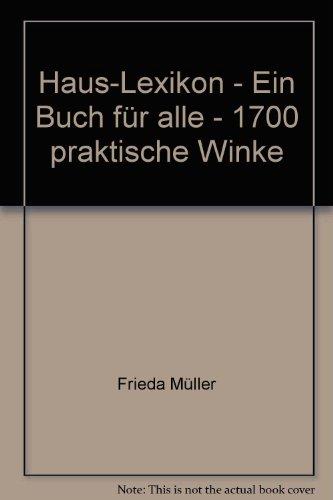 Haus-Lexikon - Ein Buch für alle - 1700 praktische Winke