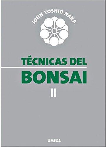 TECNICAS DEL BONSAI II (GUÍAS DEL NATURALISTA-BONSÁI) por JOHN YOSHIO NAKA