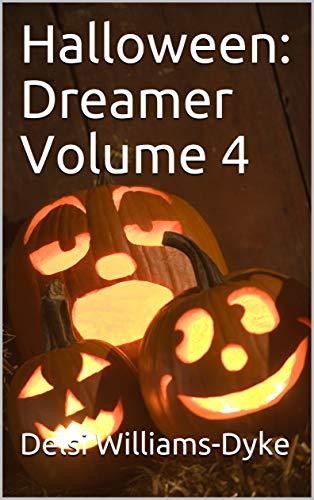 Halloween: Dreamer Volume 4 (English Edition) (Songs Halloween Popular)