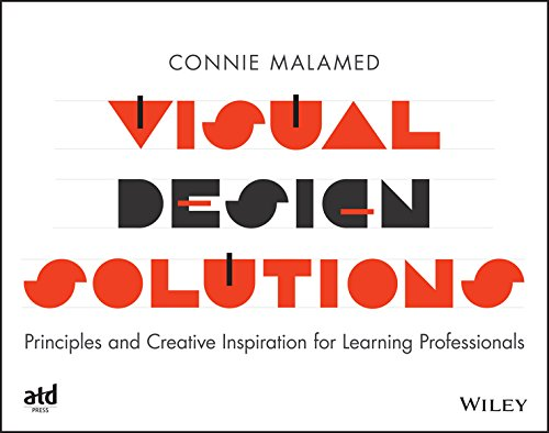 Visual Design Solutions: Principles and Creative Inspiration for Learning Professionals (English Edition) por Connie Malamed
