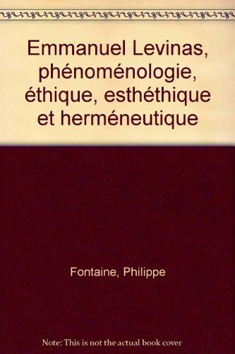 Emmanuel Levinas, phnomnologie, thique, esththique et hermneutique