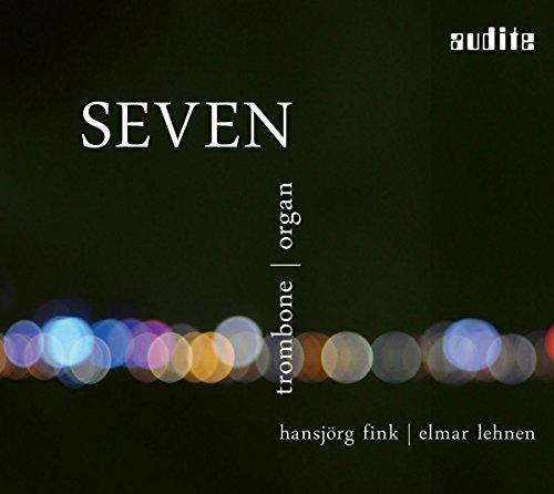 Preisvergleich Produktbild Seven - Soloposaune und große deutsch-romantische Orgel zwischen Jazz und Tradition