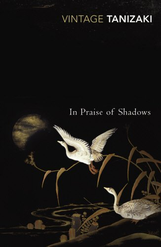 In Praise Of Shadows (Vintage Classics) by Junichiro Tanizaki (2001-05-03)