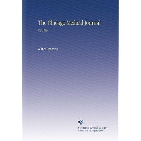 The Chicago Medical Journal: V.2 1859 - Chicago Medical Journal