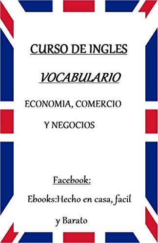VOCABULARIO DE INGLES: ECONOMIA,COMERCIO Y NEGOCIOS por G. G.