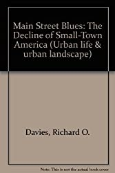 Main Street Blues: The Decline of Small-Town America (Urban Life and Urban Landscape Series)
