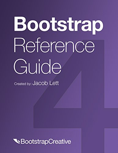 Bootstrap Reference Guide: Quickly Reference All Classes and Common Code Snippets (Bootstrap 4 Tutorial Book 2) (English Edition) por Jacob Lett