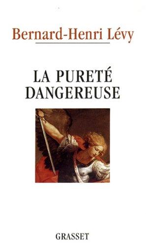 La pureté dangereuse (Documents Français) par Bernard-Henri Lévy