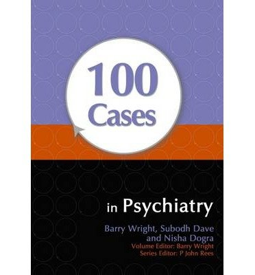 [(100 Cases in Psychiatry)] [Author: Dave Subodh] published on (July, 2010)