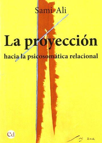 La proyección : hacia la psicosomática relacional por Sami-Ali
