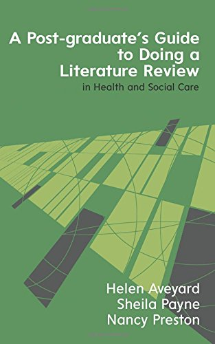 A Postgraduate's Guide to Doing a Literature Review in Health and Social Care (UK Higher Education Humanities & Social Sciences Higher Education)