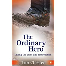 The Ordinary Hero: Living the Cross and Resurrection