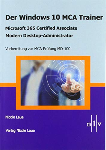 Der Windows 10 MCA Trainer-Microsoft 365 Certified Associate-Modern Desktop-Administrator-Vorbereitung zur MCA-Prüfung MD-100