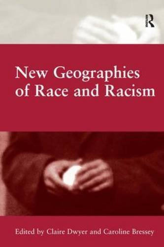 New Geographies of Race and Racism by Caroline Bressey (2008-08-28)