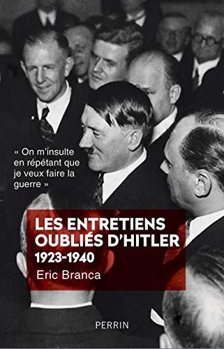 Les entretiens oubliés d'Hitler 1923-1940 par Eric BRANCA