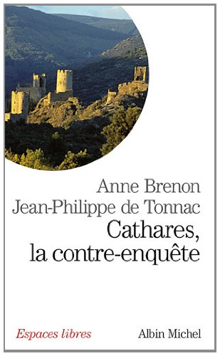 Cathares. La Contre-Enquète (Collections Spiritualites) par Anne Brenon