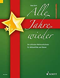 Alle Jahre wieder: Die schönsten Weihnachtslieder. Alt-Blockflöte und Klavier.