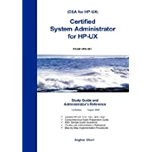 Certified System Administrator for HP-UX: Study Guide and Administrator's Reference by Asghar Ghori (2006-08-01)