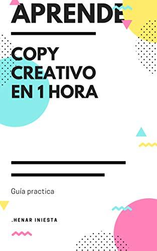 Aprende copy creativo en 1 hora por henar iniesta murillo