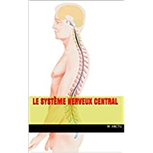 Le système nerveux central (French Edition)