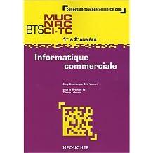 Informatique commerciale BTS MUC NRC CI-TC 1e et 2e années de Dany Deschamps,Eric Vaccari,Thierry Lefeuvre ( 11 juillet 2007 )