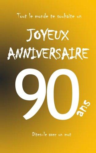 Joyeux anniversaire - 90 ans: Livre d'or à écrire - taille M - orange