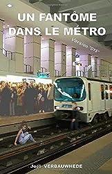 Un fantôme dans le métro - version