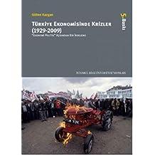Türkiye Ekonomisinde Krizler - 1929-2009: Ekonomi Politik Açısından Bir İrdeleme