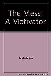 The Mess: A Motivator
