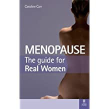 By Caroline Carr Menopause: The Guide for Real Women (1st Edition)