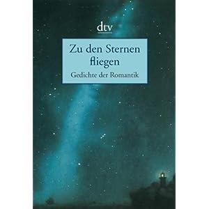 Lesen Zu Den Sternen Fliegen Gedichte Der Romantik Buch