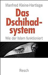 Das Dschihadsystem: Wie der Islam funktioniert (Politik, Recht, Wirtschaft und Gesellschaft / Aktuell, sachlich, kritisch, christlich)