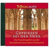 Gepriesen sei der Herr: Das Stundengebet - gesungen vom Konvent der Benediktinerinnenabtei